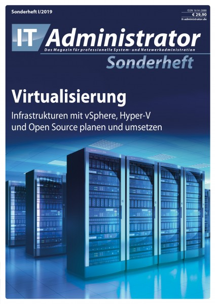 IT-Administrator Sonderheft I/2019 Virtualisierung