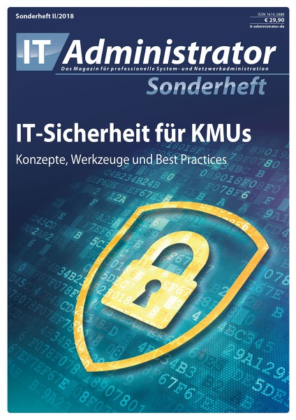 IT-Administrator Sonderheft II/2018 IT-Sicherheit für KMUs